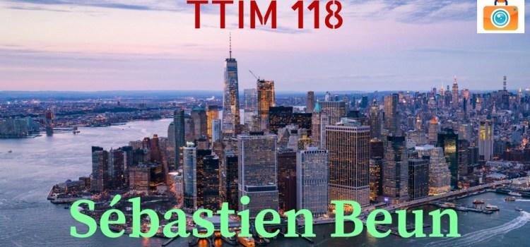 TTIM 118 – Sebastien Beun