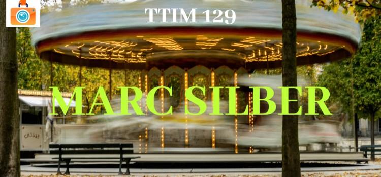 TTIM 130 – Marc Silber