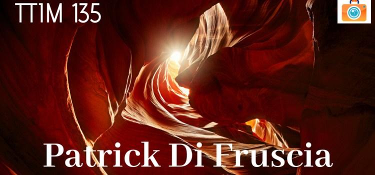 TTIM 135 – Patrick Di Fruscia