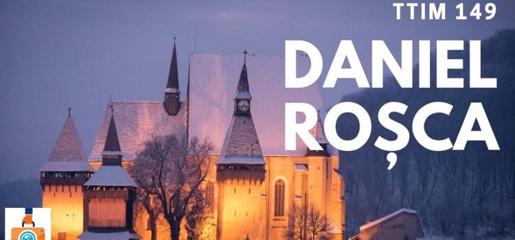 TTIM 149 – Daniel Rosca