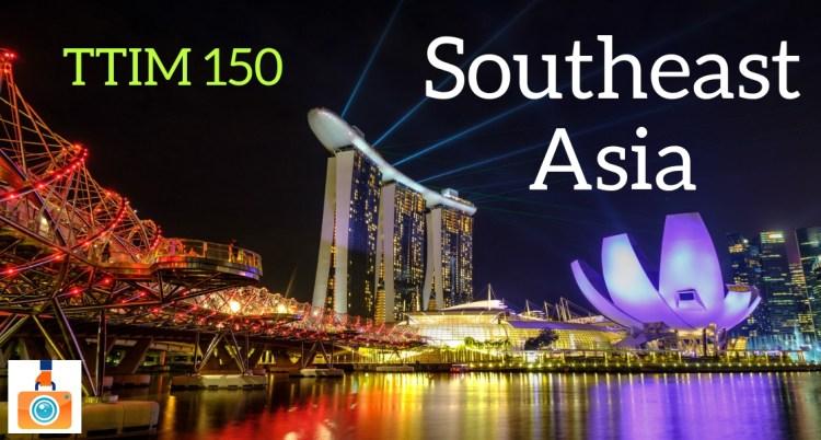 TTIM 150 – Southeast Asia