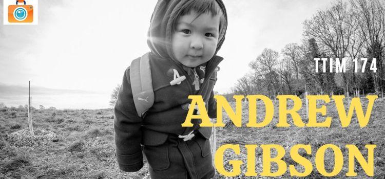 TTIM 174 – Andrew Gibson