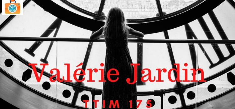 TTIM 175 – Valérie Jardin