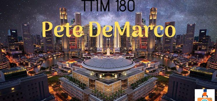 TTIM 180 – Pete DeMarco