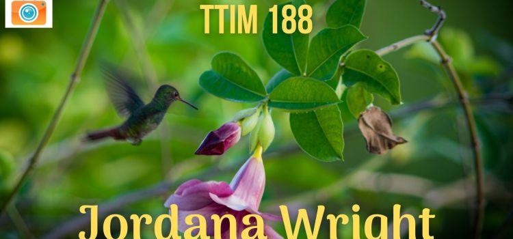 TTIM 188 – Jordana Wright