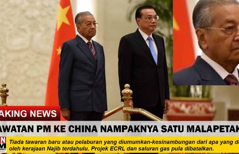 Lawatan Tun ke China nampaknya satu malapetaka!