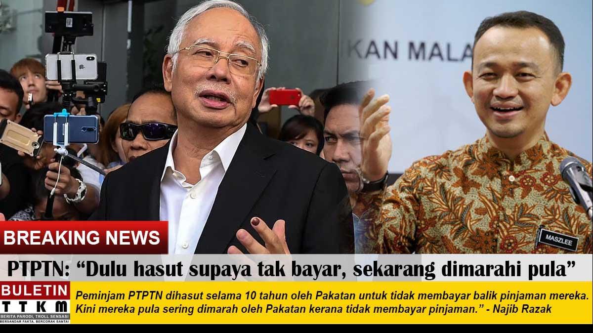 """PTPTN: """"Dulu hasut peminjam supaya tak bayar, sekarang dimarahi pula""""- Najib Razak"""