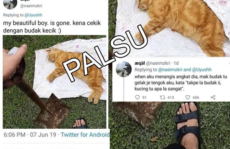 Tweet kucing mati dicekik budak sah palsu.