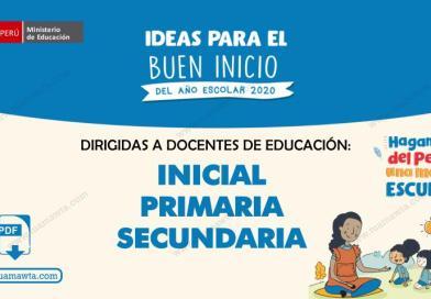 MINEDU: Ideas para el Buen Inicio del Año Escolar 2020 [PDF]