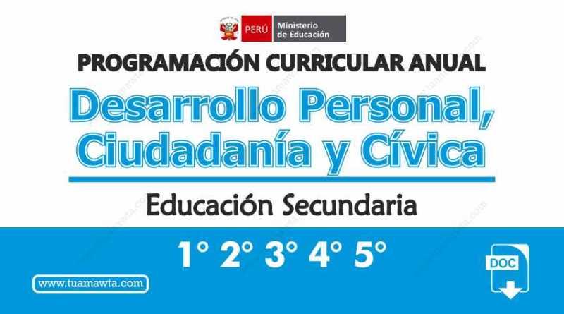 Programación Curricular Anual Nivel Secundaria – Desarrollo Personal, Ciudadanía y Cívica [Formato Editable]