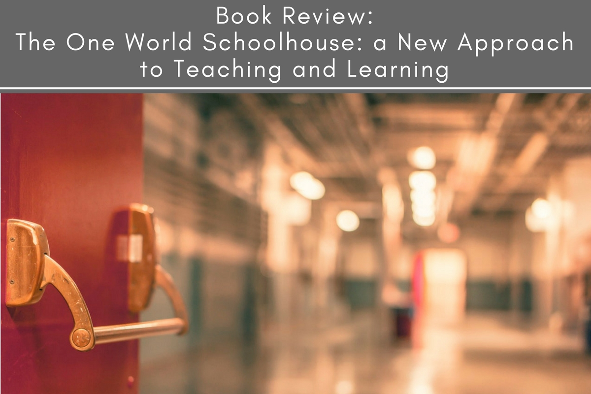 Book Review: The One World Schoolhouse: a New Approach to Teaching and Learning