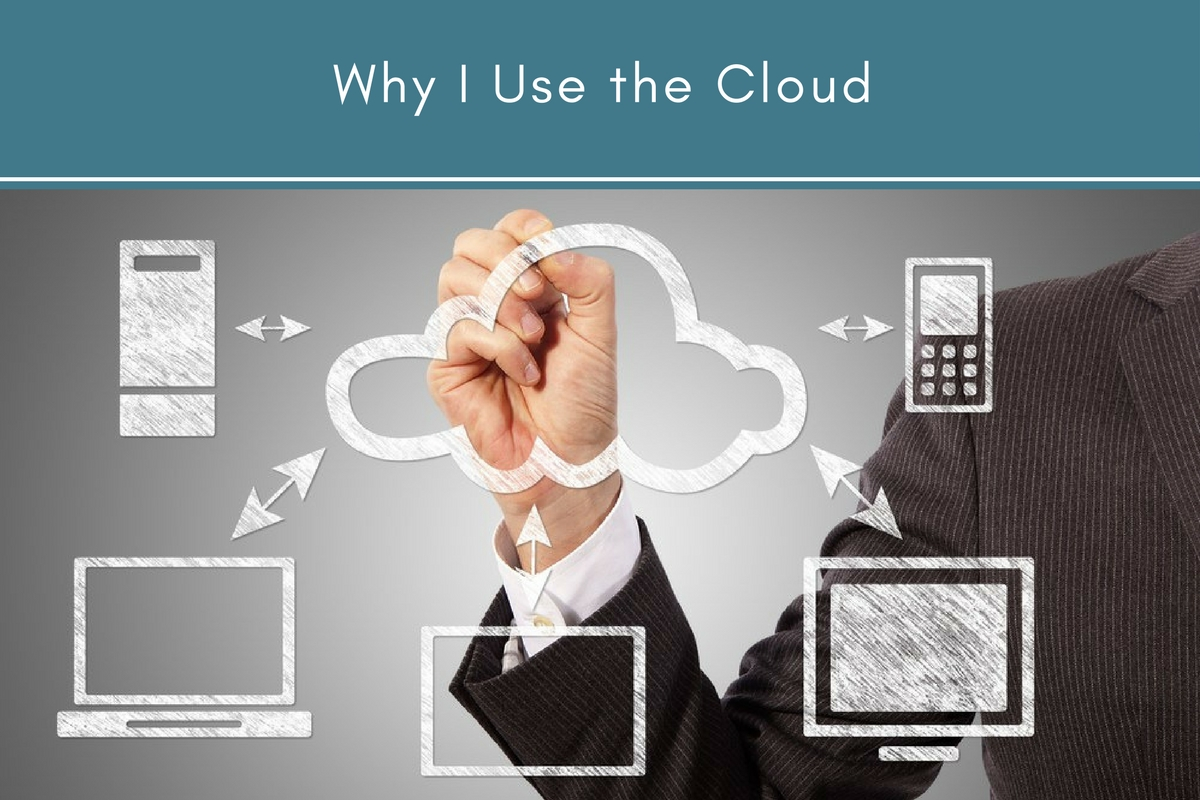 Why I Use the Cloud
