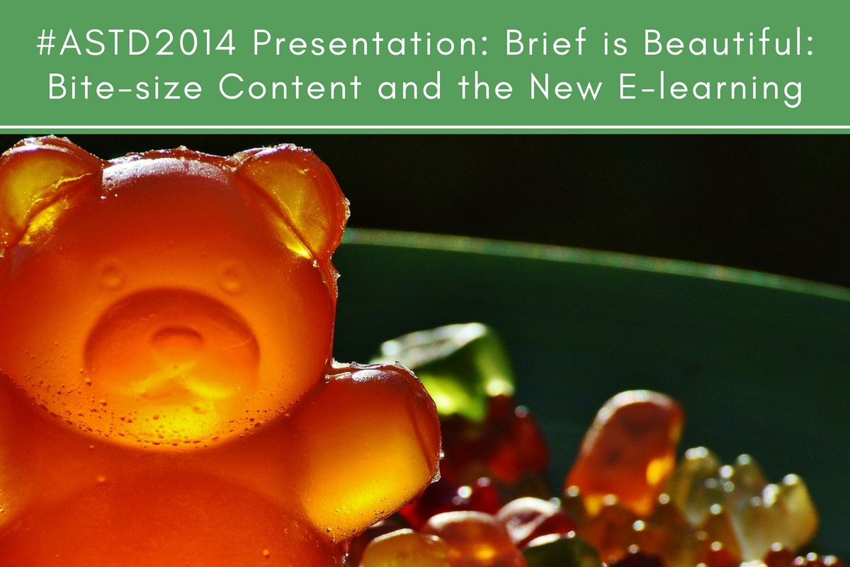 #ASTD2014 Presentation: Brief is Beautiful: Bite-size Content and the New E-learning