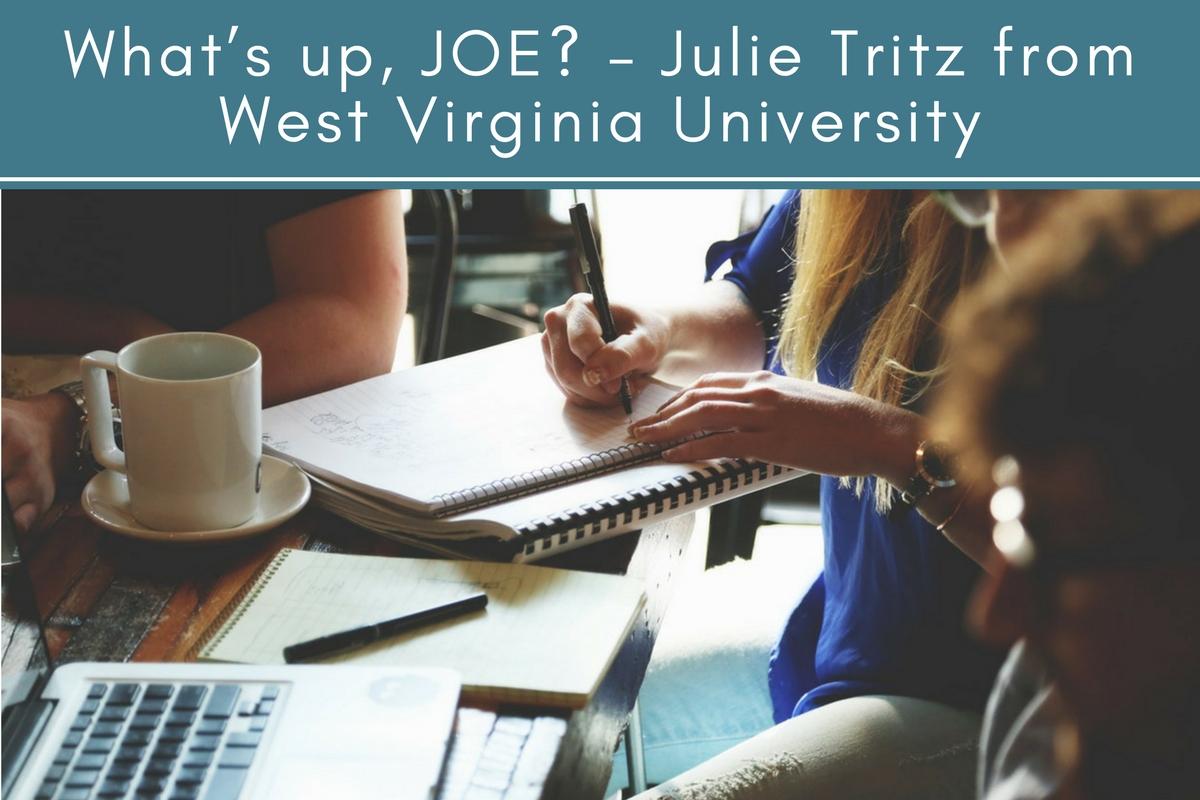 What's up, JOE? – Julie Tritz from West Virginia University