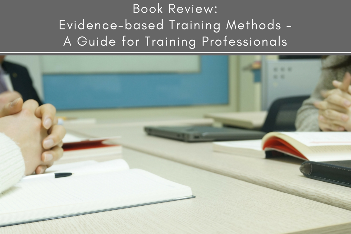 Book Review: Evidence-based Training Methods – A Guide for Training Professionals