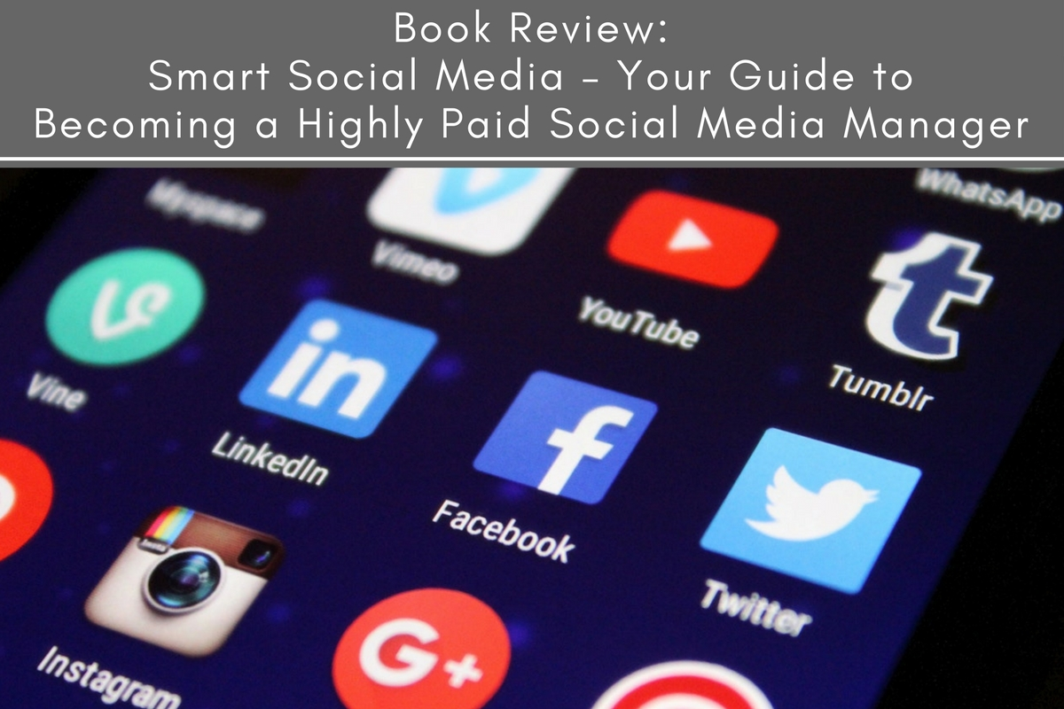 Book Review: Smart Social Media – Your Guide to Becoming a Highly Paid Social Media Manager
