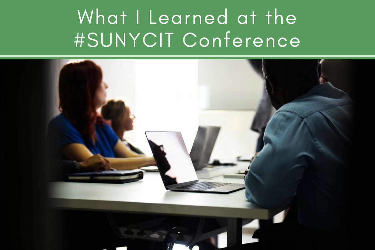 What I Learned at the #SUNYCIT Conference