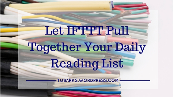 Let IFTTT Pull Together Your Daily Reading List