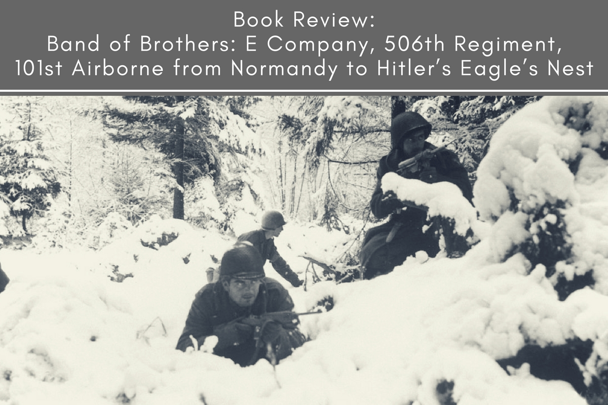 Book Review: Band of Brothers: E Company, 506th Regiment