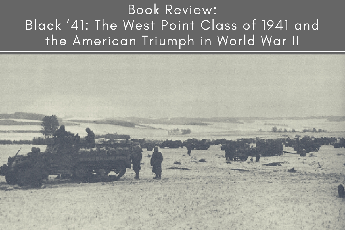 Book Review: Black '41: The West Point Class of 1941 and the American Triumph in World War II