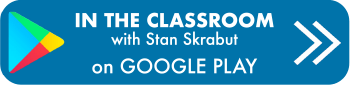 In the Classroom podcast with Stan Skrabut on Google Play