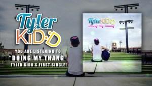 "Tyler Kidd - ""Doing My Thang"" (Original)"