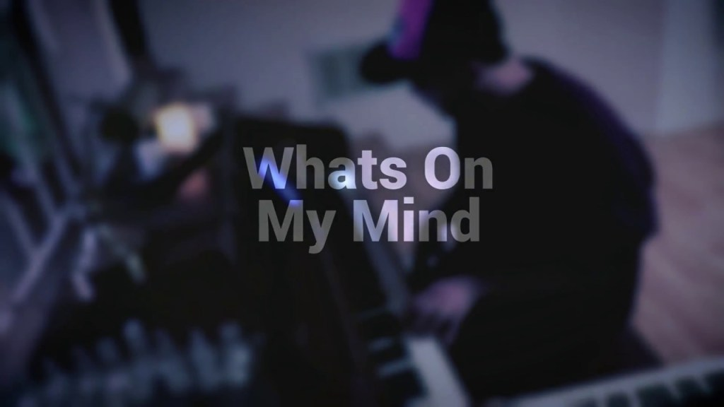 Tyler Kidd - Whats On My Mind (original)