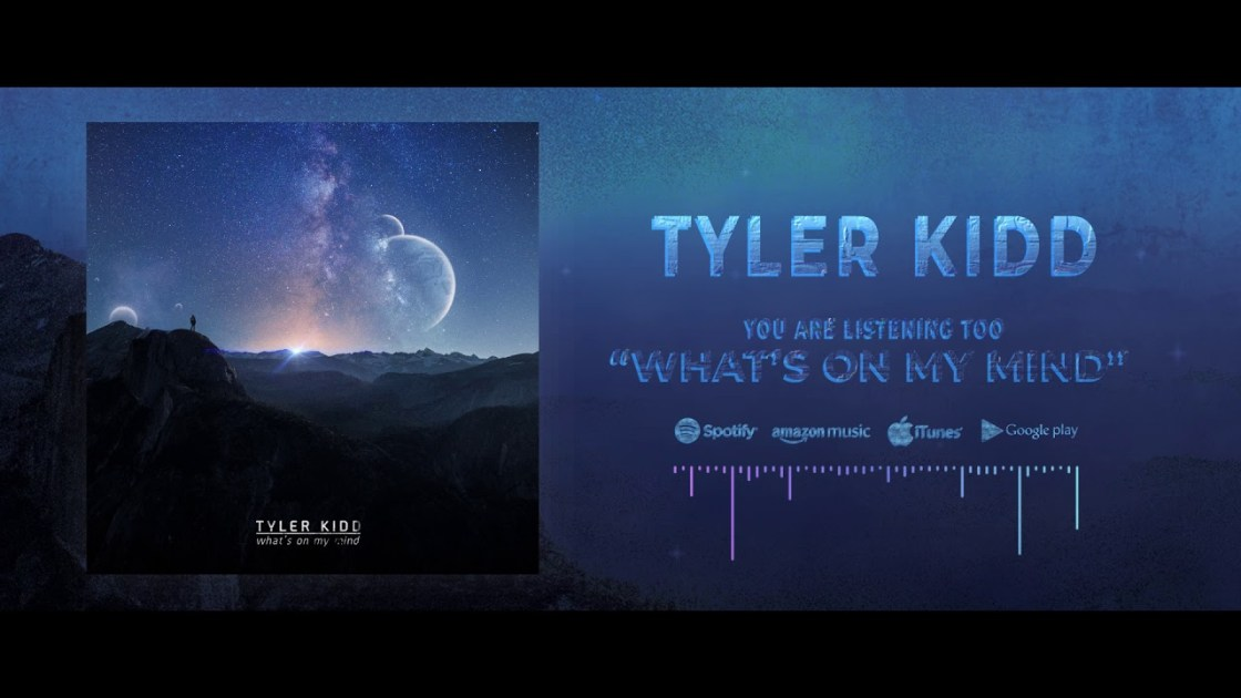Tyler Kidd - What's On My Mind (Full Album Stream)