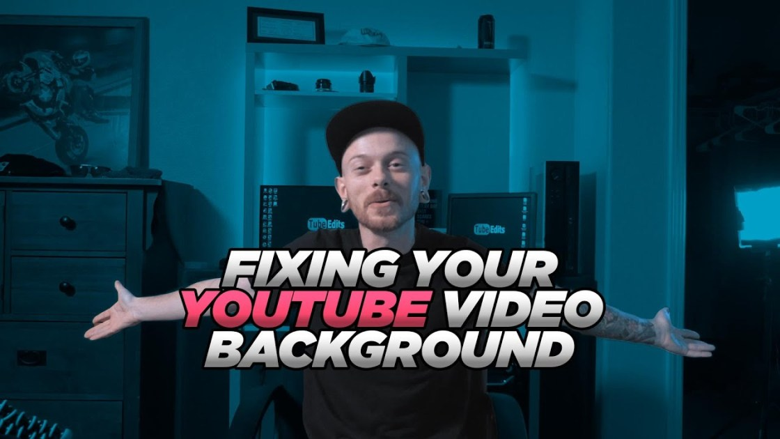 Fixing Your YouTube Video Background