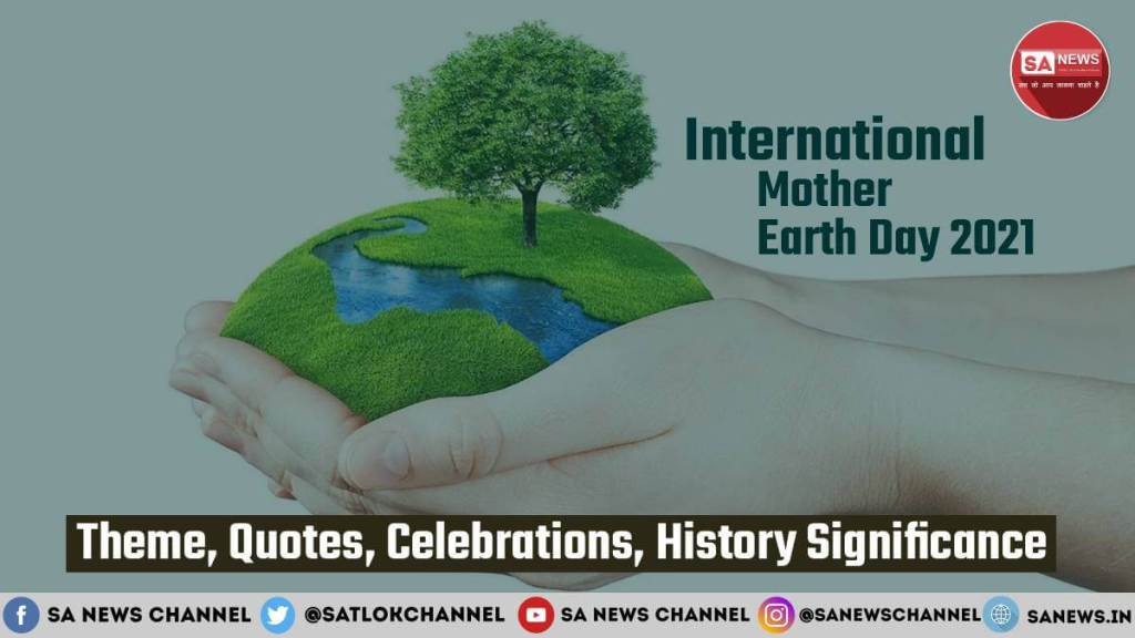International-Mother-Earth-Day 2021-Theme- Quotes-History-Celebrations-significance