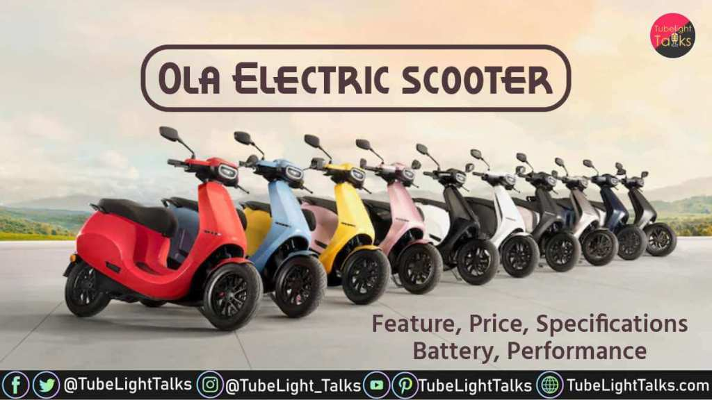Ola Electric scooter Feature, Price, Specifications, Battery, Performance