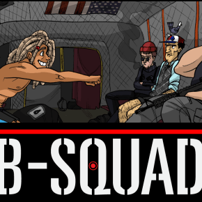 B-Squad: Soldiers of Misfortune – The Poor Man's A-Team