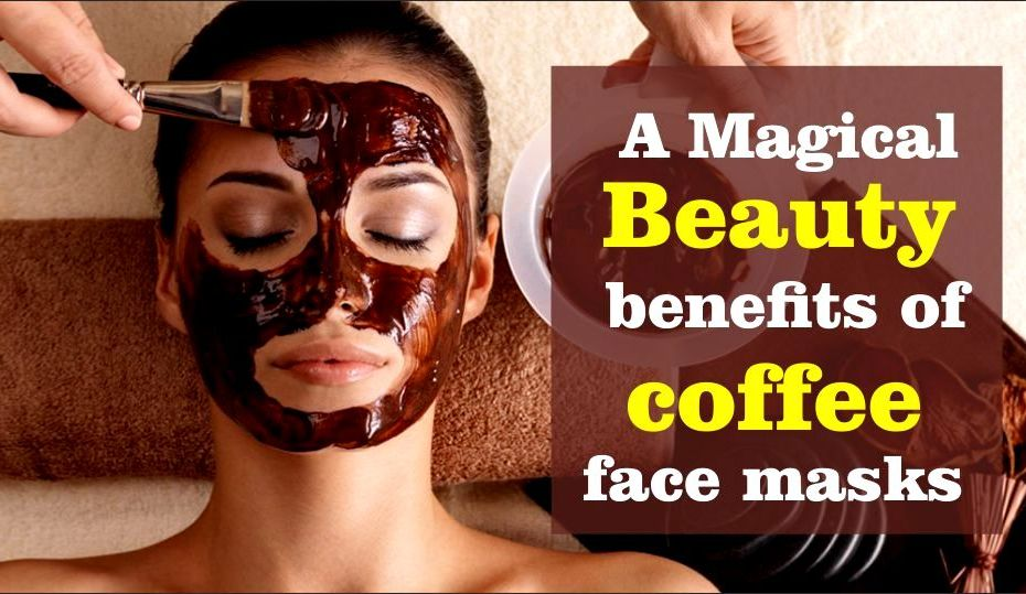 A Magical Beauty benefits of coffee face masks-tubertip.com