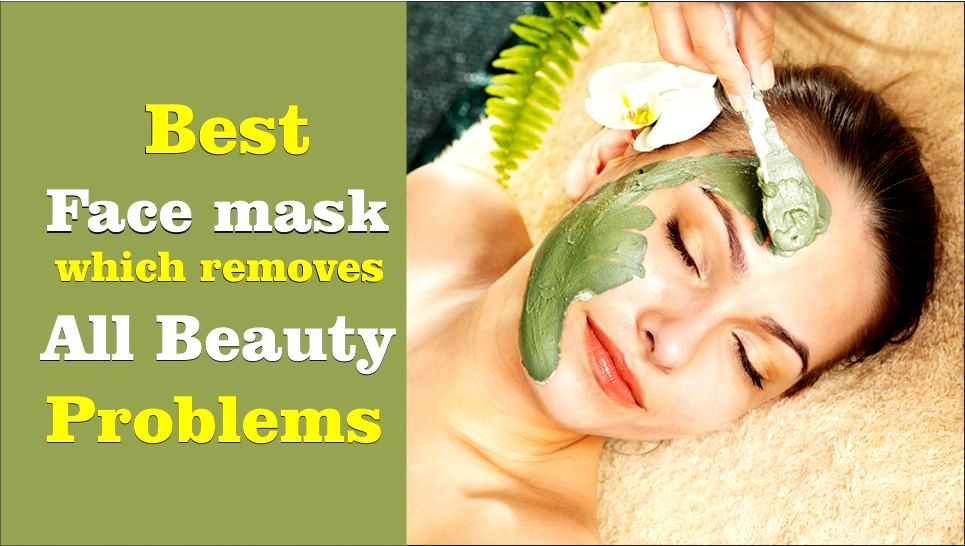 Best face mask which removes all beauty problems-tubertip.com