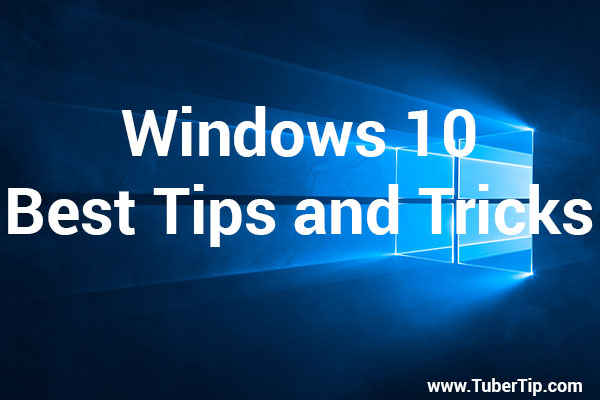 Windows 10 Best Tips and Tricks