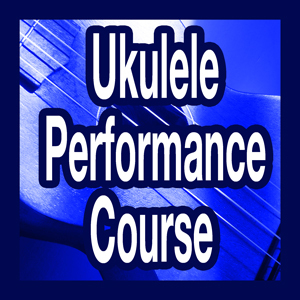 Ukulele Performance Course
