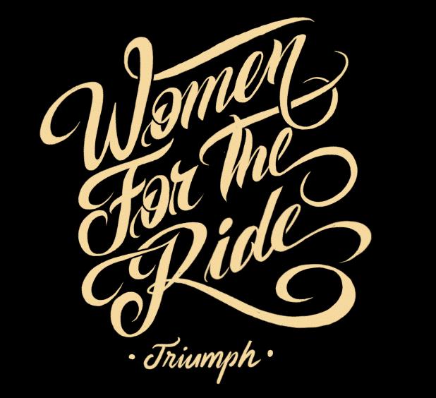 """Logo """"Women For The Ride"""" criado especialmente para este novo projeto da Triumph."""