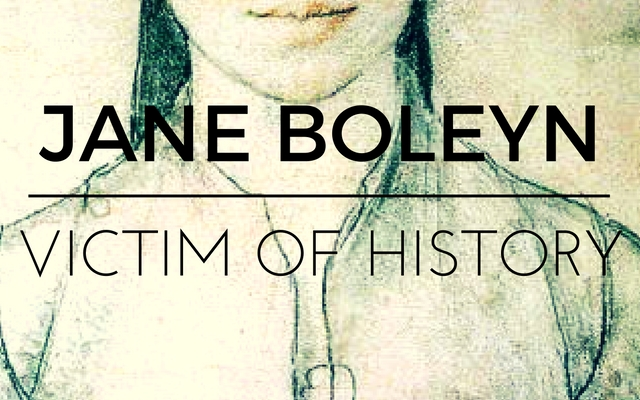 Jane Boleyn: Victim of History
