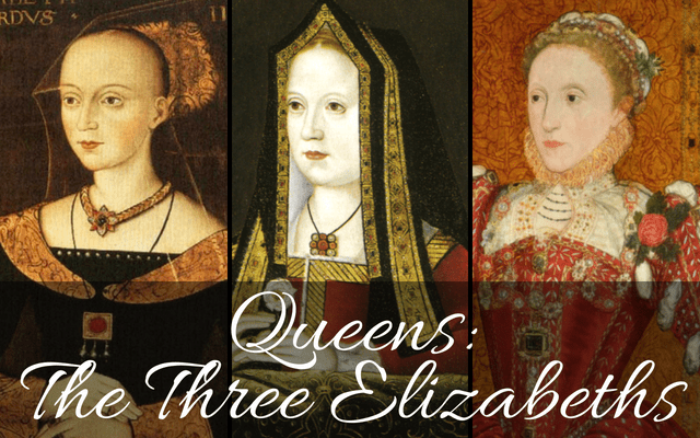 Queens: The Three Elizabeths