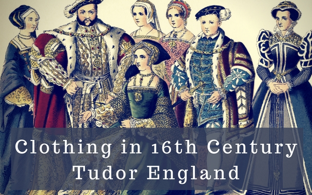 Clothing in 16th Century Tudor England