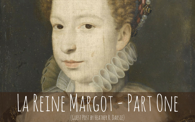 La Reine Margot – Part One (Guest Post)