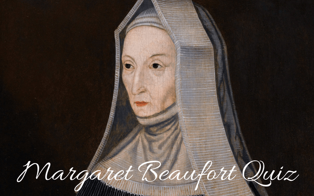 Margaret Beaufort Quiz
