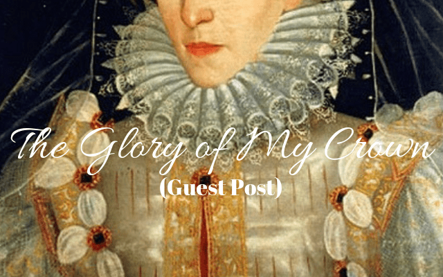 The Glory Of My Crown (Guest Post)