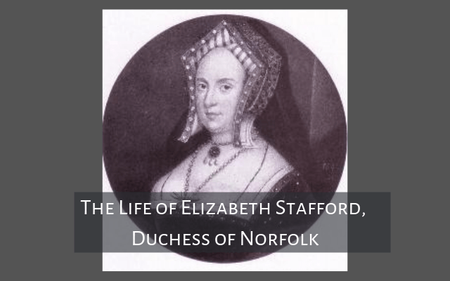 The Life of Elizabeth Stafford, Duchess of Norfolk