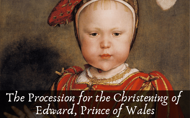 The Procession for the Christening of Edward, Prince of Wales