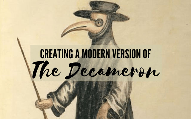 Creating A Modern Version of The Decameron
