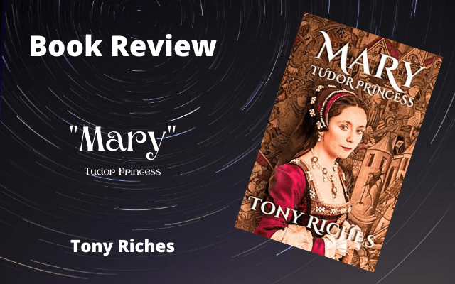 """Book Review: """"Mary Tudor"""" by Tony Riches"""