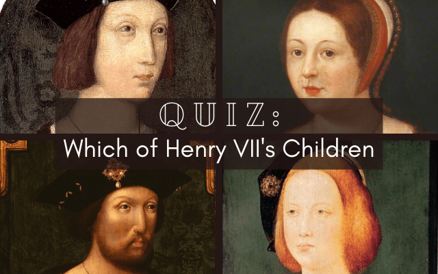 Quiz: Which of Henry VII's Children?