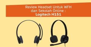 Headset Logitech H151 Untuk WFH dan Sekolah Online