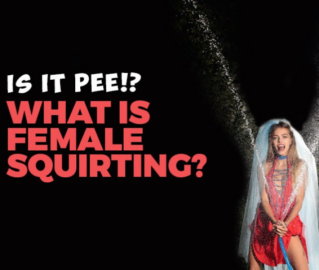 What Is Squirting